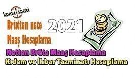 Maaş Hesaplama (Brütten Nete, Netten Brüte, Kıdem İhbar Hesaplama) 2021 yılı hesaplama programı