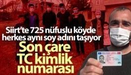 Siirt'te 725 nüfuslu köyde herkes aynı soy adını taşıyor