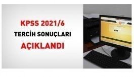 KPSS 2021/6 tercih sonuçları açıklandı