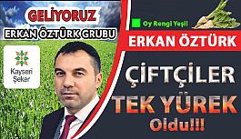 Erkan Öztürk için Çiftçiler Tek Yürek Oldu!!! Kayseri Şeker Seçimlerine Erkan ÖZTÜRK Damga vuracak