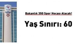Gençlik Spor Bakanlığı 350 spor uzmanı...