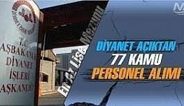 Diyanet İşleri Başkanlığı 77 personel...