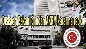 Dışişleri Bakanlığı'ndanAKPM kararına tepki