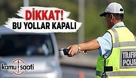 Dikkat! Ankara'da bugün kutlama nedeniyle bu yollar trafiğe kapalı