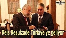 Reis Resulzade Türkiye'ye geliyor