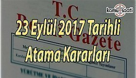 23 Eylül 2017 Cumartesi Tarihli Atama Kararları