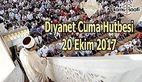 20 Ekim 2017 Cuma Hutbesi ve 81 İl Namaz Saatleri - Diyanet Cuma Hutbesi Yayımlandı