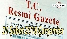 TC Resmi Gazete - 21 Şubat 2018 Çarşamba