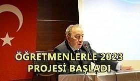 Öğretmenlere 2023 projesi başladı