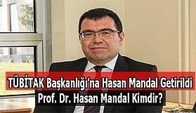 TÜBİTAK başkanı Hasan Mandal oldu-Prof. Dr. Hasan Mandal kimdir?