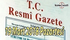 TC Resmi Gazete - 19 Mart 2018 Pazartesi