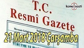 21 Mart 2018 Pazartesi TC Resmi Gazete
