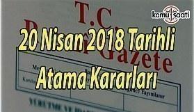 20 Nisan 2018 Cuma Tarihli Atama Kararları - Resmi Gazete Atama Kararları