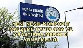 Bursa Teknik Üniversitesi Yeni Nesil Kompozit Malzeme Uygulama ve Araştırma Merkezi Yönetmeliği