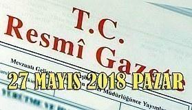 27 Mayıs 2018 Pazar Tarihli TC Resmi Gazete Kararları