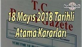 18 Mart 2018 Cuma Tarihli Atama Kararları - TC Resmi Gazete Atama Kararları
