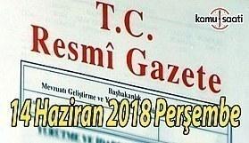 14 Haziran 2018 Perşembe Tarihli TC Resmi Gazete Kararları