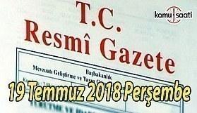 19 Temmuz 2018 Perşembe Tarihli TC Resmi Gazete Kararları
