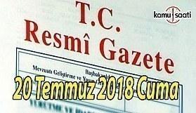 20 Temmuz 2018 Cuma Tarihli TC Resmi Gazete Kararları