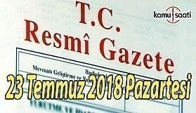 23 Temmuz 2018 Pazartesi Tarihli TC Resmi Gazete Kararları
