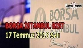 Borsa güne yükselişle başladı - Borsa İstanbul BİST 17 Temmuz 2018 Salı
