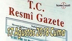 17 Ağustos 2018 Cuma Tarihli TC Resmi Gazete Kararları