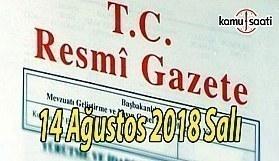 14 Ağustos 2018 Salı Tarihli TC Resmi Gazete Kararları