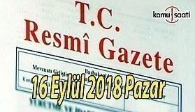 16 Eylül 2018 Pazar Tarihli TC Resmi Gazete Kararları