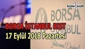 Borsa haftaya düşüşle başladı - Borsa İstanbul BİST 17 Eylül 2018 Pazartesi