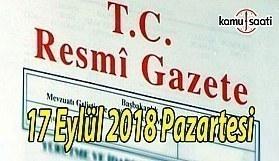 17 Eylül 2018 Pazartesi Tarihli TC Resmi Gazete Kararları