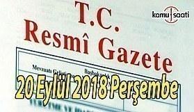 20 Eylül 2018 Perşembe Tarihli TC Resmi Gazete Kararları