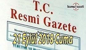 21 Eylül 2018 Cuma Tarihli TC Resmi Gazete Kararları
