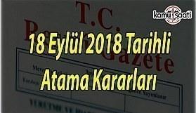18 Eylül 2018 Tarihli Cumhurbaşkanlığı Atama Kararları