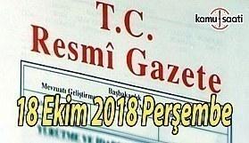 18 Ekim 2018 Perşembe Tarihli TC Resmi Gazete Kararları