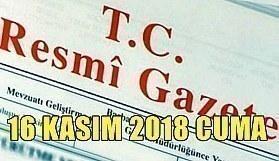 16 Kasım 2018 Cuma Tarihli TC Resmi Gazete Kararları