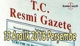 13 Aralık 2018 Perşembe Tarihli TC Resmi Gazete Kararları