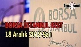 Borsa güne düşüşle başladı - Borsa İstanbul BİST 18 Aralık 2018 Salı