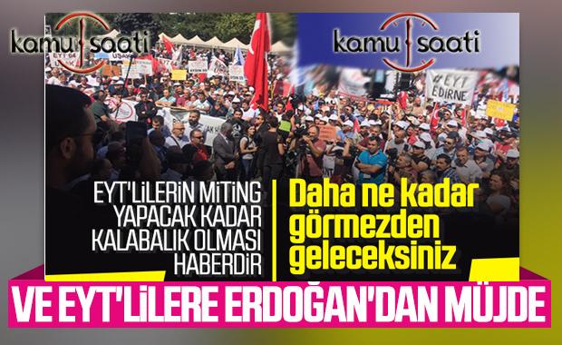 Cumhurbaşkanı Erdoğan EYT'lilerle görüşülmesi talimatı verdi