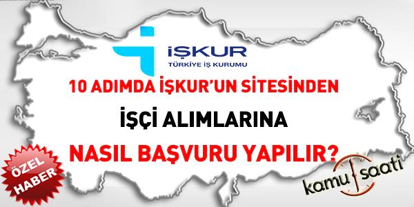 10 adımda, İşkur'un sitesinden, işçi alımlarına nasıl başvuru yapılır?