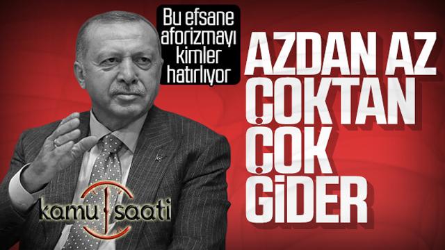Cumhurbaşkanı Erdoğan: Azdan az, çoktan çok gider
