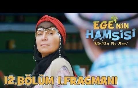 Ege'nin Hamsisi - 12.Bölüm 1.Fragmanı