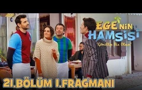Ege'nin Hamsisi 21.Bölüm 1.Fragmanı