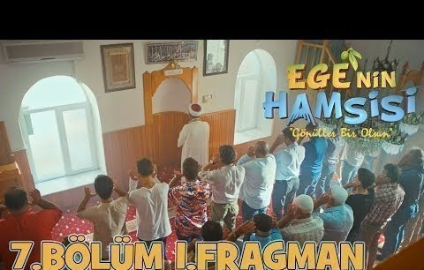 Ege'nin Hamsisi - 7.Bölüm 1.Fragmanı