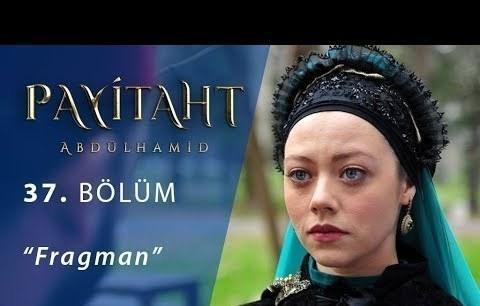 """Payitaht """"Abdülhamid"""" 37.Bölüm Fragmanı"""