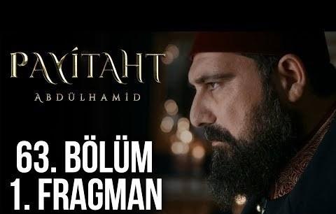 Payitaht Abdülhamid 63. Bölüm 1. Tanıtım