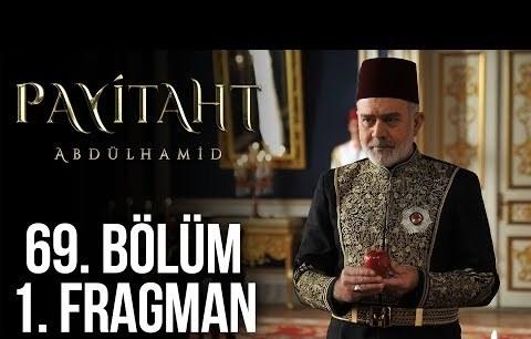 Payitaht Abdülhamid 69. Bölüm 1. Tanıtım