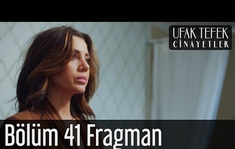Ufak Tefek Cinayetler 41. Bölüm Fragman